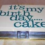It's My Party...And  My Cake!